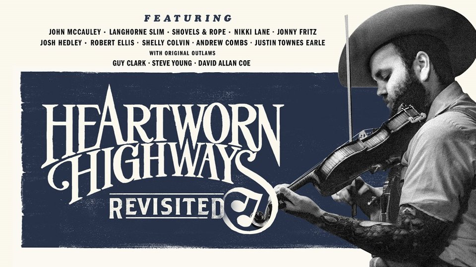 Heartworn Highways: Revisted