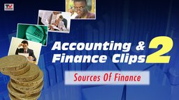 Accounting and Finance Clips 2: Sources Of Finance