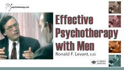 Effective Psychotherapy with Men - With Ronald Levant