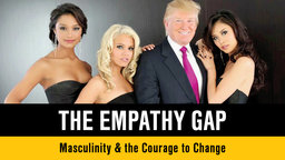 The Empathy Gap - Masculinity and the Courage to Change