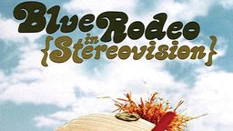 Blue Rodeo: In Stereovision