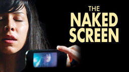 The Naked Screen - La pantalla desnuda